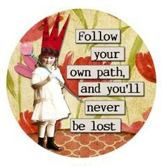 Inspiration - Follow Your Own Path
